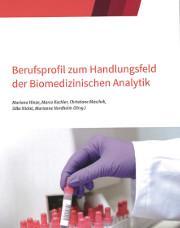 Berufsprofil zum Handlungsfeld der Biomedizinischen Analytik